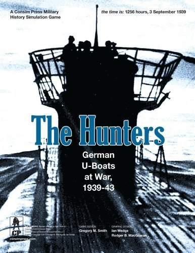 The Hunters: German U-Boats at War, 1939-43 (2nd Printing) (B 17 Queen Of The Skies Board Game)