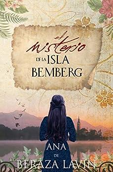 El misterio de la Isla Bemberg: (Aventura historica) (Spanish Edition) by [de Beraza Lavín, Ana]