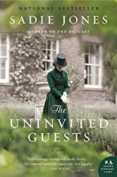 By Sadie Jones - The Uninvited Guests: A Novel (Reprint) (12.9.2012)