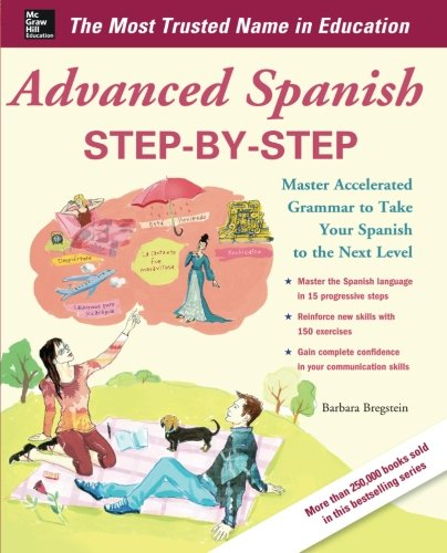 (Advanced Spanish Step-by-Step: Master Accelerated Grammar to Take Your Spanish to the Next Level (Easy Step-by-Step Series))