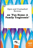 download ebook open and unabashed reviews on fun home: a family tragicomic pdf epub
