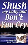 Shush My Baby and Don't You Cry, Gloria Chase, 0979618088