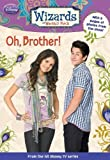 img - for Wizards of Waverly Place #7: Oh, Brother! by Helen Perelman-Bernstein (2009-09-29) book / textbook / text book