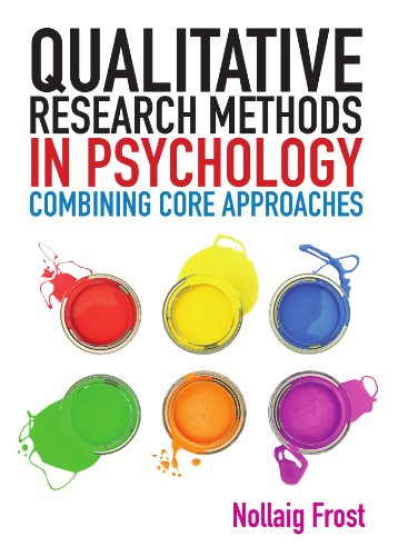 Qualitative Research Methods in Psychology: From core to combined approaches (UK Higher Education OUP Psychology)