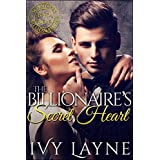 The Billionaire's Secret Heart (Scandals of the Bad Boy Billionaires Book 1)