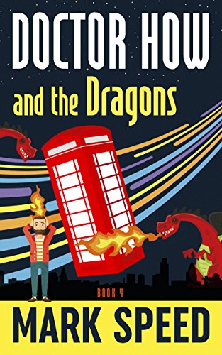 A fun sci-fi with quirky characters and time travel: Doctor How And The Dragons by Mark Speed