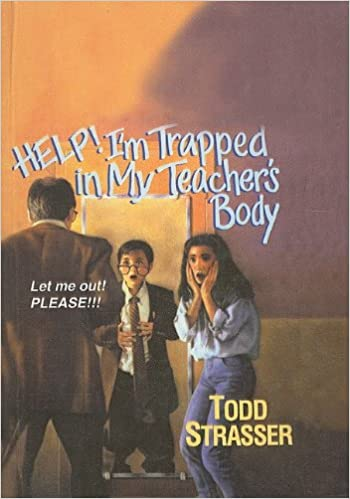 Help! I'm Trapped in My Teacher's Body