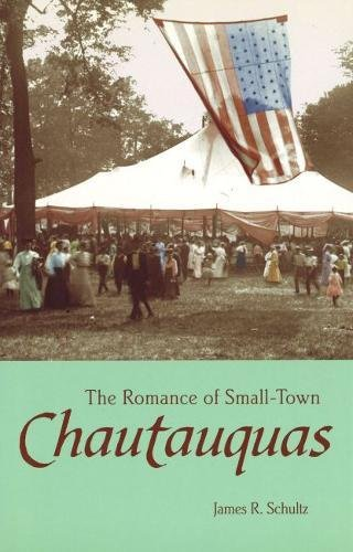 The Romance of Small-Town Chautauquas