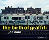The Birth of Graffiti, Jon Naar, 3791337963