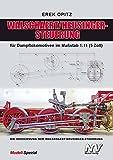 WALSCHAERT/HEUSINGER-STERUERUNG: für Dampflokomotiven im Maßstab 1.11 (5 Zoll)