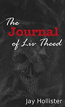 The Journal of Liv Theed by [Hollister, Jay]