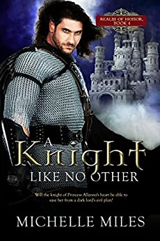 A Knight Like No Other (Realm of Honor Book 4) by [Miles, Michelle]