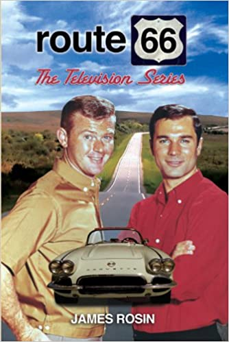 Route The Television Series Revised Edition James Rosin - Route 66 tv show car
