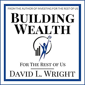 Building Wealth (For the Rest of Us) Audiobook