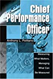 img - for CHIEF PERFORMANCE OFFICER: Measuring What Matters, Managing What Can Be Measured book / textbook / text book