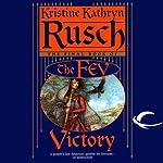 Victory: The Fey, Book 5 | Kristine Kathryn Rusch