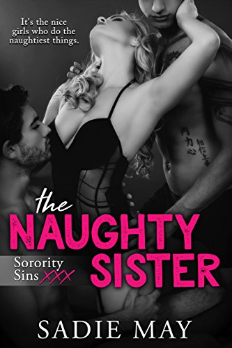 The Naughty Sister Sorority Sins Xxx Book 1 By May Sadie