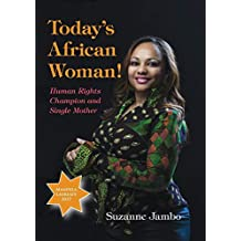 Today's African Woman!: Human Rights Champion and Single Mother
