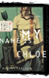 My Name Is Chloe: Diary Number 5 (Diary of a Teenage Girl)