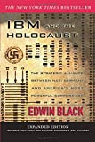 IBM and the Holocaust: The Strategic Alliance Between Nazi Germany and America's Most Powerful Corporation-Expanded…