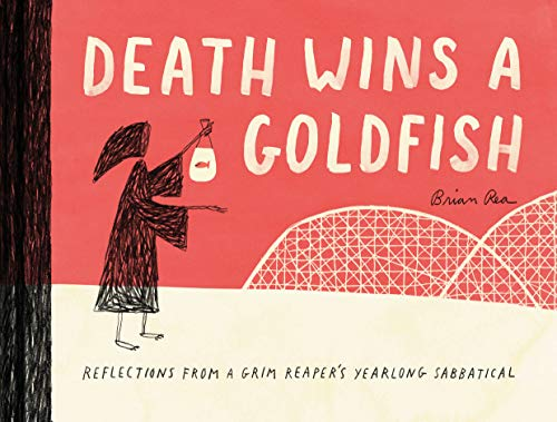 Death Wins a Goldfish: Reflections from a Grim Reaper's Yearlong Sabbatical (Satire Book, Work Life Balance Book) (A Reaper Make Grim)