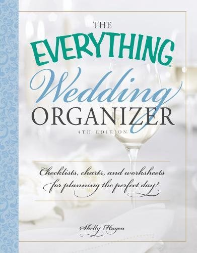 The Everything Wedding Organizer: Checklists, Charts, and Worksheets for Planning the Perfect Day! (Best Wedding Planning Sites)