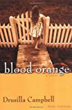 Blood Orange, Drusilla Campbell, 0758209215