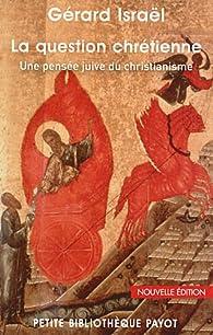 La question chrétienne par Gérard Israël