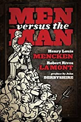 Men Versus the Man: A Correspondence Between Robert Rives La Monte, Socialist, and H. L. Mencken, Individualist