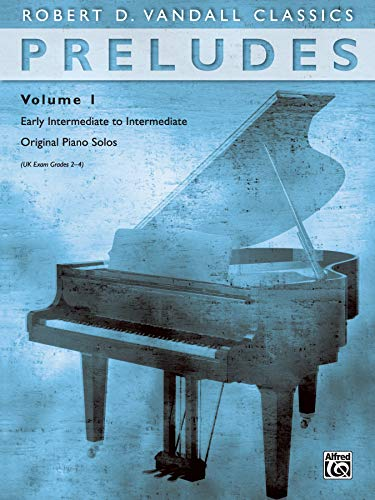 Preludes, Vol 1: Early Intermediate to Intermediate...