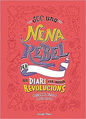 Descargar Novelas Bittorrent Soc Una Nena Rebel. Un Diari Per Iniciar Revolucions Bajar Gratis En Epub
