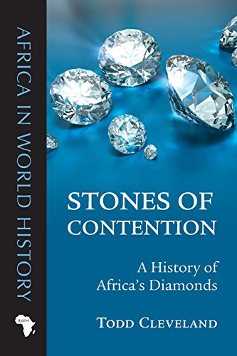 Stones of Contention: A History of Africa's Diamonds (Africa in World History) by Ohio University Press