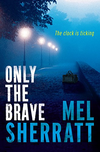 Only the Brave (A DS Allie Shenton Novel Book 3) (Ds Allie Shenton)