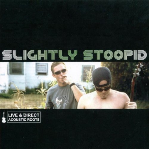 Acoustic Roots Live & Direct - Slightly Stoopid