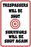 Humorous Novelty Plastic Decor Parking sign 9'x12' trespassers will be shot survivors shot again