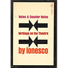Notes and Counter Notes: Writings on the Theatre
