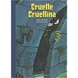 Cruelle Cruellina [nouvelle édition]