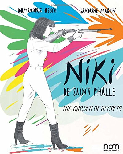 Download NIKI de Saint Phalle: The Garden of Secrets (NBM Comics Biographies) ebook
