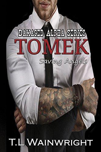 TOMEK. Saving Angels (Damaged Alpha Series Book 2)