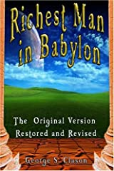 The Richest Man in Babylon: The Original Version, Restored and Revised by George S. Clason(2007-02-02) Paperback