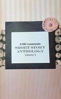 Kiki Lowenstein Short Story Anthology Volume 3 (A Kiki Lowenstein Scrap-N-Craft Mystery) by [Slan, Joanna Campbell]
