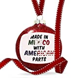 Christmas Decoration American Parts but Made in Mexican Ornament