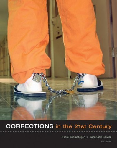 By Frank Schmalleger, John Ortiz Smykla: Corrections in the 21st Century Third (3rd) Edition pdf