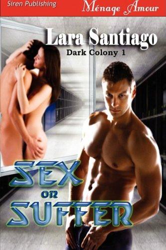 Sex or Suffer [Dark Colony 1]
