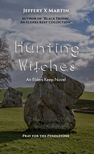 Hunting Witches: An Elders Keep Novel by [Martin, Jeffery X]