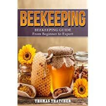 Beekeeping: Beekeeping Guide from Beginner to Expert