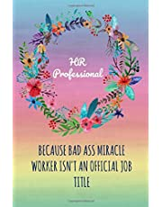 HR Professional: Gifts,Human Resources,Notebook,Journal,6x9,Employee,Coworker,Appreciation,Boss,Manager,Staff,Personnel management,Director,Office,Present,Christmas,Birthday