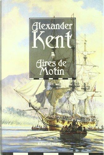 Descargar Libro Aires De Motín Alexander Kent