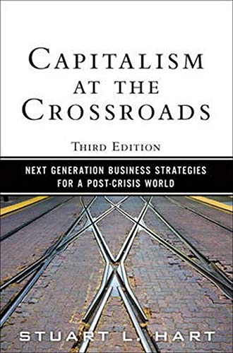 Capitalism at the Crossroads: Next Generation Business Strategies for a Post-Crisis World (3rd Edition)