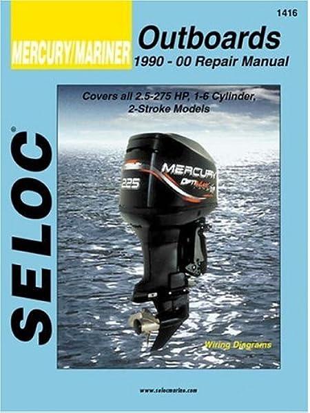 Mercury Mariner Outboards All Engines 1990 2000 Seloc Marine Manuals Seloc 0715568014160 Amazon Com Books